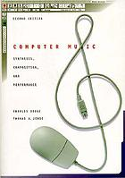 Computer music : synthesis, composition, and performance