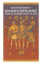 Shakespeare, the Elizabethan plays