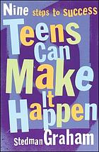 Teens can make it happen : nine steps to success
