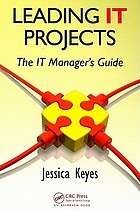 Leading IT projects : the IT manager's guide