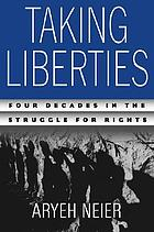 Taking liberties : four decades in the struggle for rights