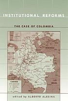 Institutional reforms : the case of Colombia