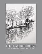 Toni Schneiders : fotografie = photography