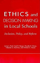 Ethics and decision making in local schools : inclusion, policy, and reform