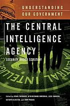 The Central Intelligence Agency : security under scrutiny