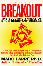 Breakout : the evolving threat of drug-resistant disease