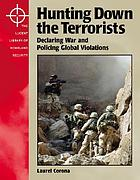 Hunting down the terrorists : declaring war and policing global violations