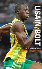 Usain Bolt : fast as lightning