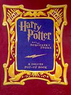 Harry Potter and the sorcerer's stone : a deluxe pop-up book