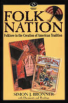 Folk nation : folklore in the creation of American tradition