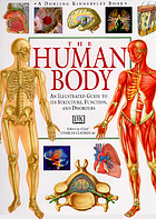 The human body : an illustrated guide to its structure, function, and disorders