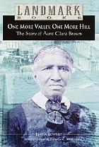 One more valley, one more hill : the story of Aunt Clara Brown