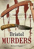 Bristol murders & misdeameanours