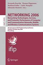 Networking 2006 networking technologies, services, and protocols, performance of computer and communication networks, mobile and wireless communications systems : 5th International IFIP-TC6 Networking Conference, Coimbra, Portugal, May 15-19, 2006 : proceedings