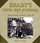 Brady's Civil War journal : photographing the war, 1861-65
