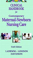 Clinical handbook for contemporary maternal-newborn nursing care