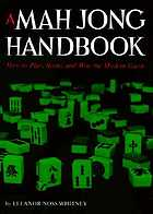A mah jong handbook; how to play, score, and win the modern game