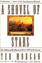 A shovel of stars : the making of the American West, 1800 to the present