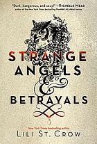 Strange angels ; & Betrayals