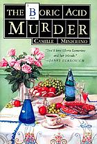 The boric acid murder : a Gloria Lamerino mystery