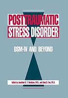 Posttraumatic stress disorder : DSM-IV and beyond