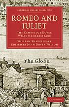 Romeo and Juliet : The Cambridge Dover Wilson Shakespeare