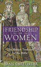 The friendship of women the hidden tradition of the Bible