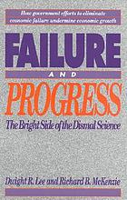 Failure and progress : the bright side of the dismal science