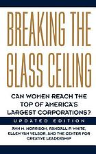 Breaking the glass ceiling : can women reach the top of America's largest corporations?
