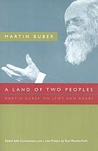 A land of two peoples : Martin Buber on Jews and Arabs