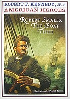 Robert Smalls : the boat thief
