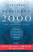 Electing the President, 2000 : the insiders' view