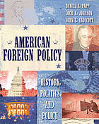 American foreign policy : history, politics, and policy