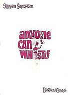 Anyone can whistle : a musical fable