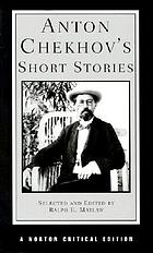 Anton Chekhov's short stories : texts of the stories, backgrounds, criticism
