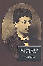 Gustav Mahler : the early years