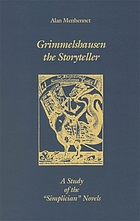 "Grimmelshausen the storyteller : a study of the ""Simplician"" novels"