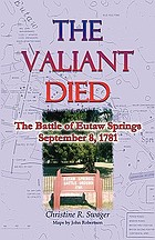 The valiant died : the Battle of Eutaw Springs, September 8, 1781