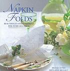 Napkin folds : beautifully styled napkins for every occasion