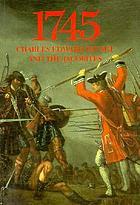 1745 : Charles Edward Stuart and the Jacobites