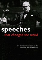 Speeches that changed the world : the stories and transcripts of the moments that made history