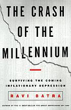 The crash of the millennium : surviving the coming inflationary depression