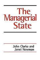 The managerial state : power, politics and ideology in the remaking of social welfare