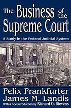 Business of the Supreme Court; a study in the Federal judicial system