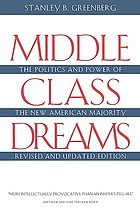Middle class dreams : the politics and power of the new American majority