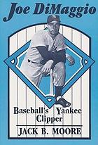 Joe DiMaggio, baseball's Yankee clipper
