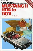 Chilton's repair & tune-up guide, Mustang II, 1974-78 : Mustang II, hardtop, 2 + 2, Mach 1