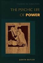 The psychic life of power : theories in subjection