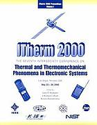 ITherm 2000 : the Seventh Intersociety Conference on Thermal and Thermomechanical Phenomena in Electronic Systems, presented at Las Vegas, Nevada, USA, May 23-26, 2000