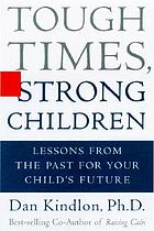 Tough times, strong children : lessons from the past for your children's future